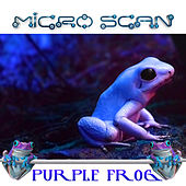 Micro Scan - Purple Frog EP by Micro Scan
