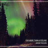For More Than a Feeling by Jeremy Passion