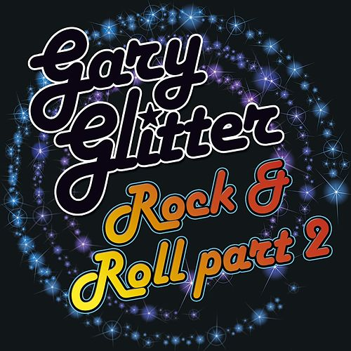 Rock n Roll Part 2 by Gary Glitter