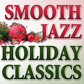 Holiday Smooth Jazz Classics by Smooth Jazz Allstars