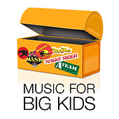 Music For Big Kids by Various Artists