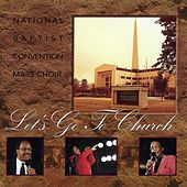 Let's Go To Church by National Baptist Convention Mass Choir