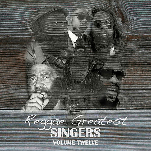 Reggae Greatest Singers Vol 12 by Various Artists
