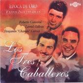 Epoca de Oro by Los Tres Caballeros