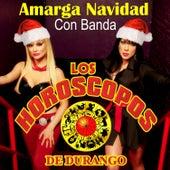 Amarga Navidad Con Banda by Los Horoscopos De Durango