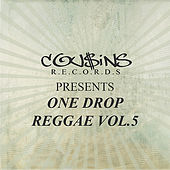Cousins Records Presents One Drop Reggae Vol 5 by Various Artists