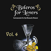 Boleros for Lovers Volume 4 by Various Artists