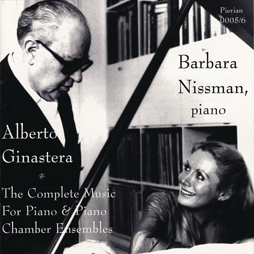 Ginastera: The Complete Music For Piano & Piano Chamber Ensembles by Barbara Nissman