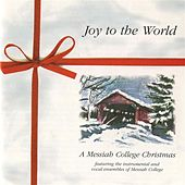 Joy to the World: A Messiah College Christmas by Various Artists