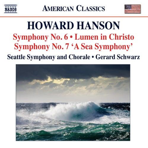 Hanson: Symphonies Nos. 6 & 7 - Lumen in Christo by Gerard Schwarz