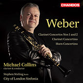 Weber: Concertante Works for Clarinet and Horn by Michael Collins