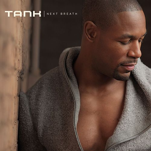 Next Breath by Tank
