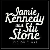 Kid On X-Mas - Single by Jamie Kennedy And Stu Stone