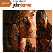 Playlist: The Very Best Of John Denver by John Denver