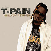 I'm N Luv (Wit A Stripper) Remix Triple Play by T-Pain