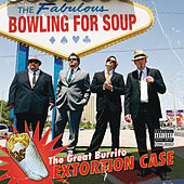 The Great Burrito Extortion Case by Bowling For Soup