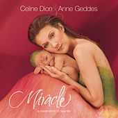 Miracle by Celine Dion