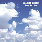 Born This Day by Lashell Griffin