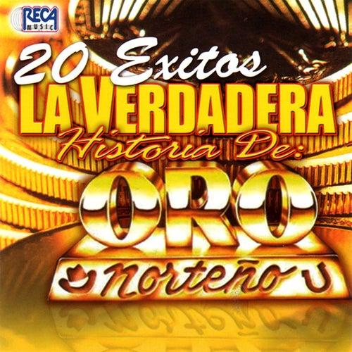 20 Exitos La Verdadera Historia De Oro Norteno by Oro Norteno
