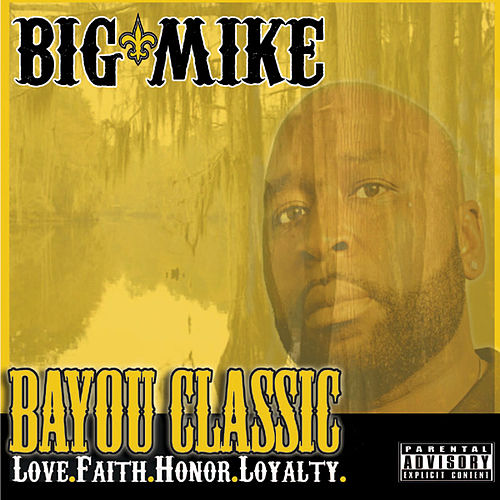 Bayou Classic - Love.Faith.Honor.Loyalty by Big Mike