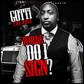 Where Do I Sign? by Gotti