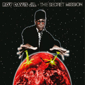 The Secret Mission by Roy Davis, Jr.