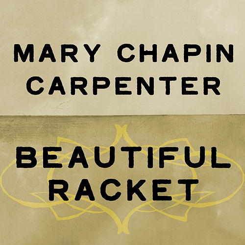 Beautiful Racket by Mary Chapin Carpenter