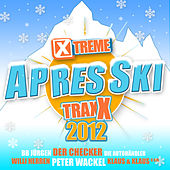 Xtreme Traxx Apres Ski 2012 by Various Artists