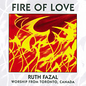 Fire of Love by Ruth Fazal