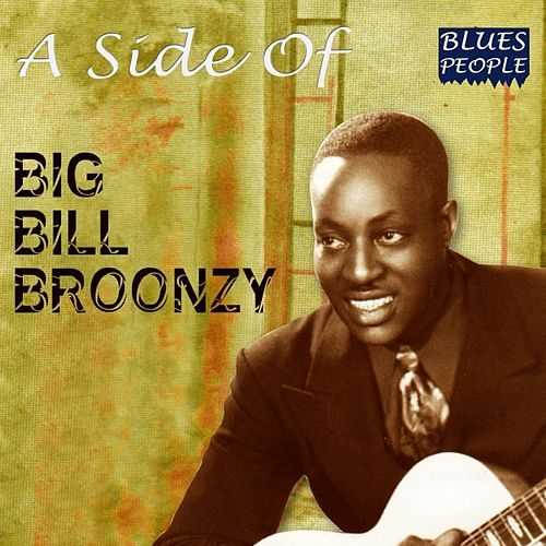 A Side of by Big Bill Broonzy