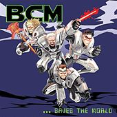 BCM …Saves the World by Various Artists
