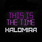 This Is The Time - Single by Kalomira