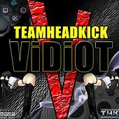 Vidiot by Teamheadkick