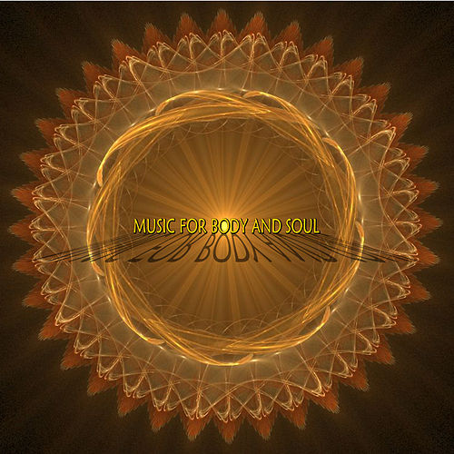 Music for Body and Soul by Various Artists