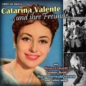 Catarina Valente und ihre Freunde (Originalaufnahmen) by Various Artists
