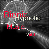 Bionic Hypnotic Music: Vol.4 by Various Artists