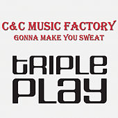 Gonna Make You Sweat (Everybody Dance Now) by C + C Music Factory
