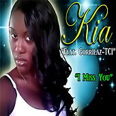 I Miss You (feat. Gorrilaz-TCI) by K.i.a.