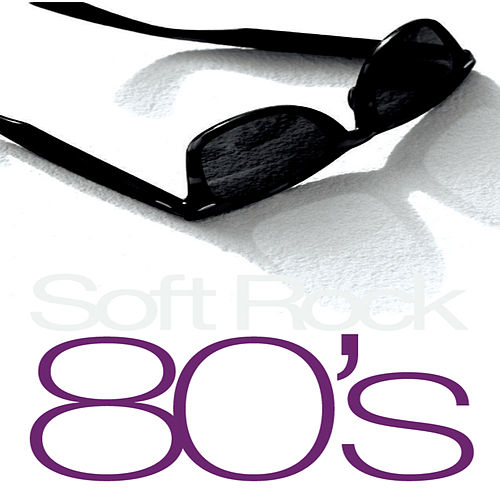 Soft Rock 80's by Various Artists