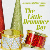 Instrumental Christmas Music - The Little Drummer Boy by Instrumental Christmas Music