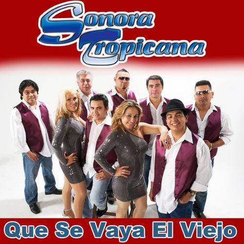 Que Se Vaya El Viejo by Sonora Tropicana