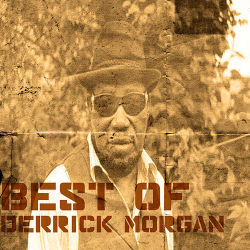 Best Of Derrick Morgan by Derrick Morgan