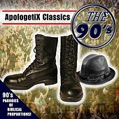 Apologetix Classics: 90's by ApologetiX