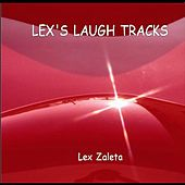 Lex's Laugh Tracks by Lex Zaleta