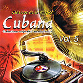 Clásicos de La Música Cubana Volume 5 by Various Artists