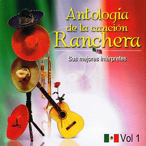 Antología de la Canción Ranchera Volume 1 by Various Artists