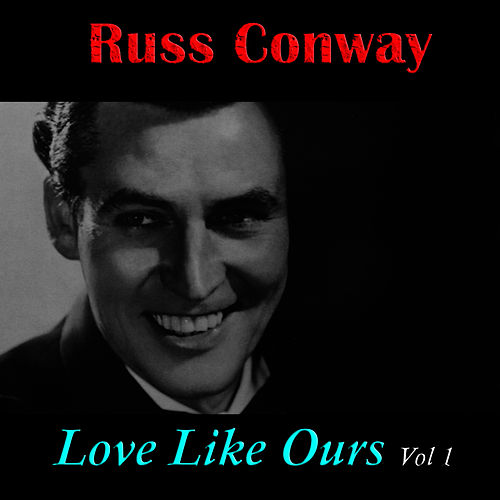 Love LIke Ours, Vol. 1 by Russ Conway