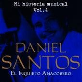 Daniel Santos El Inquieto Anacobero Volume 4 by Daniel Santos