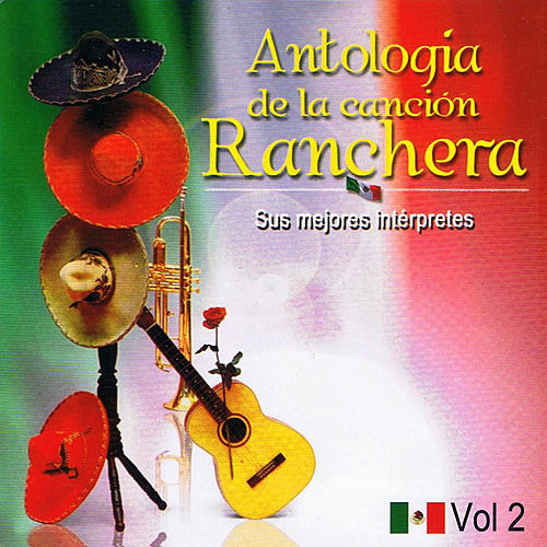 Antología de la Canción Ranchera Volume 2 by Various Artists
