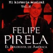 Felipe Pirela - Mi Historia Músical Volume 4 by Felipe Pirela